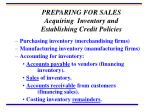 preparing for sales acquiring inventory and establishing credit policies