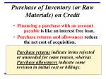 purchase of inventory or raw materials on credit
