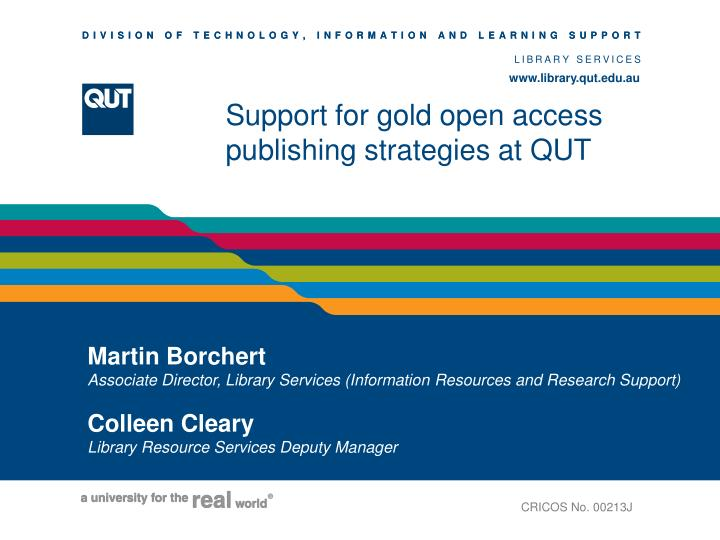 support for gold open access publishing strategies at qut n.