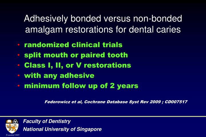 Adhesively bonded versus non-bonded amalgam restorations for dental caries