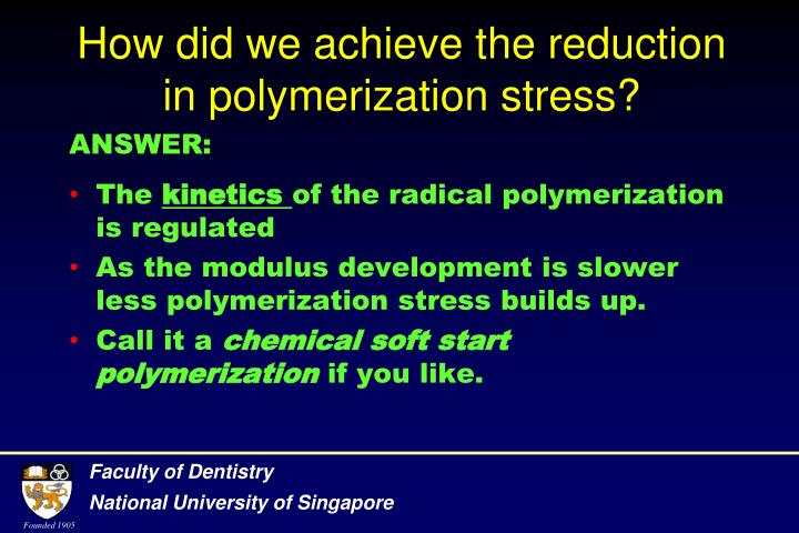 How did we achieve the reduction in polymerization stress?