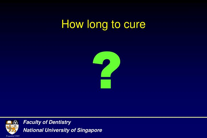 How long to cure