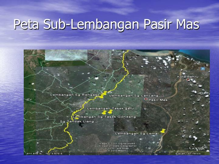 Peta Sub-Lembangan Pasir Mas
