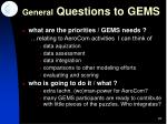general questions to gems
