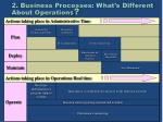 2 business processes what s different about operations