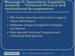 message f operations capability maturity technical process and institutional arrangements