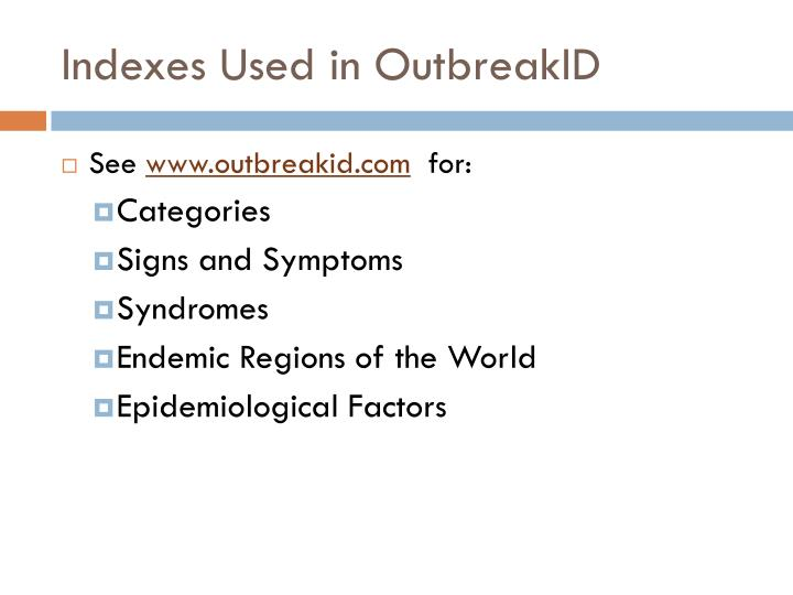 Indexes Used in OutbreakID