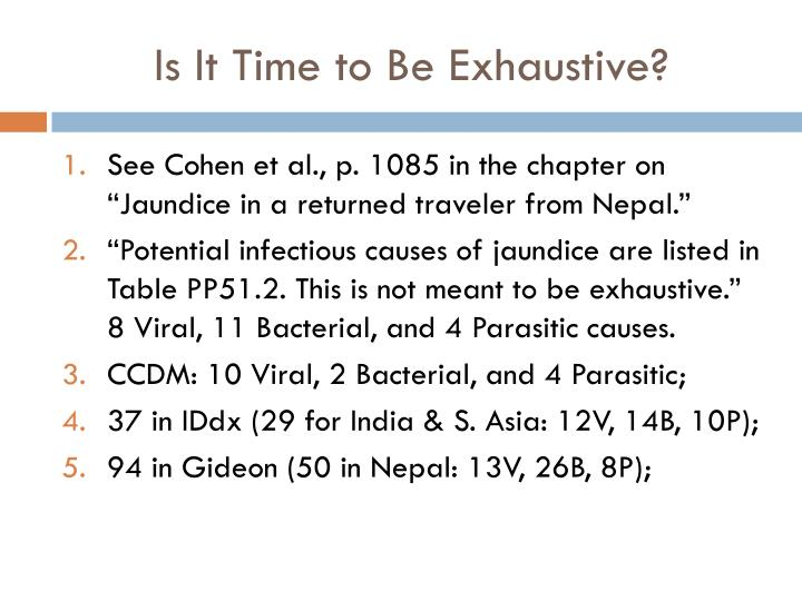 Is It Time to Be Exhaustive?