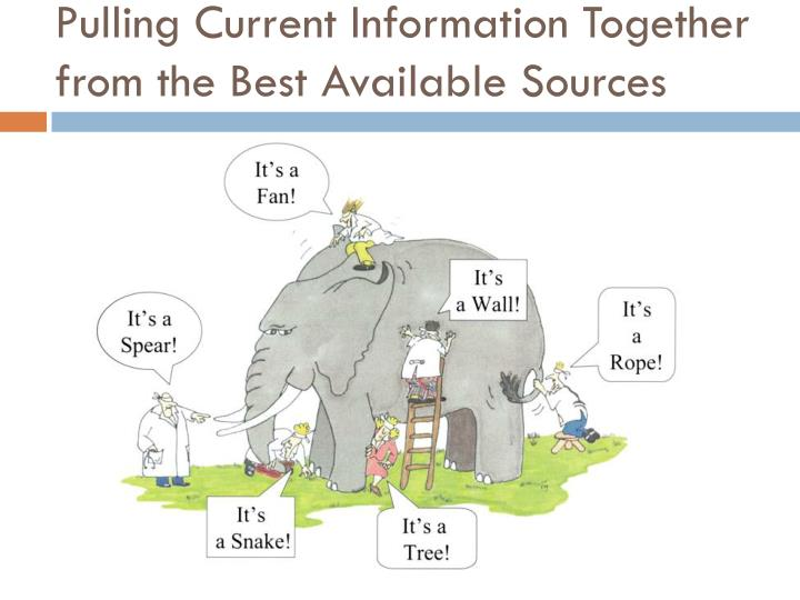 Pulling Current Information Together from the Best Available Sources