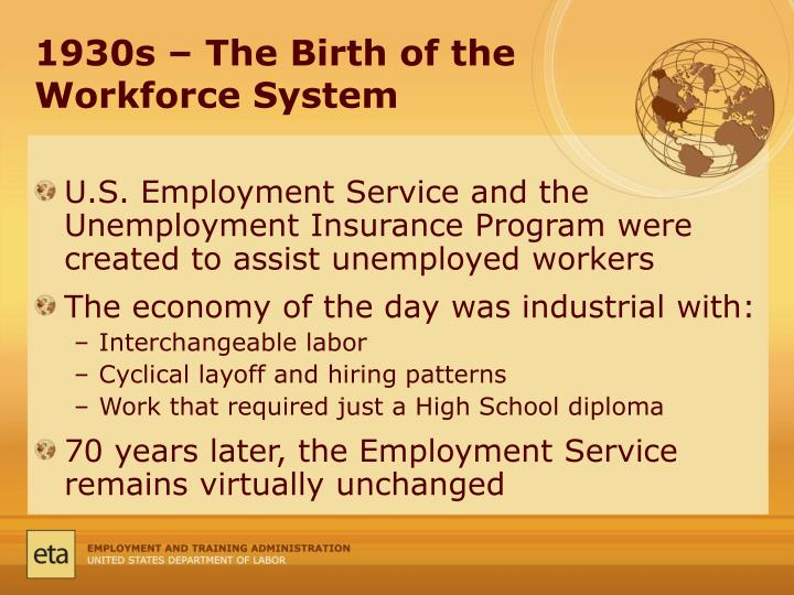 1930s the birth of the workforce system