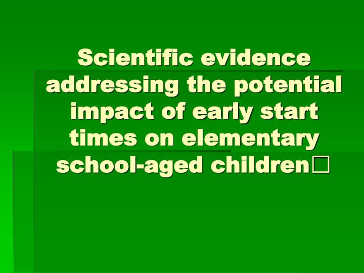 Scientific evidence addressing the potential impact of early start times on elementary school-aged children