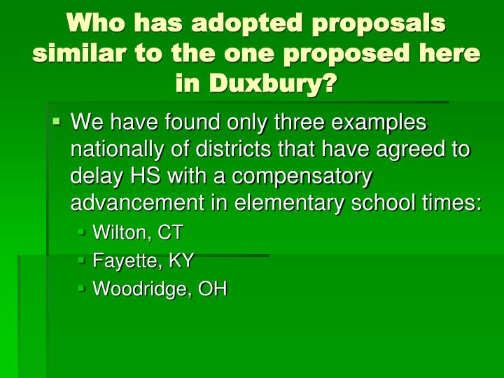Who has adopted proposals similar to the one proposed here in Duxbury?