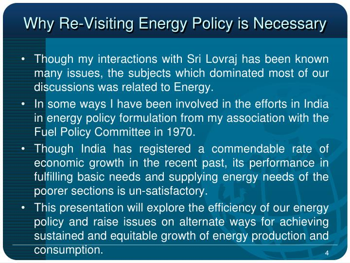Why Re-Visiting Energy Policy is Necessary