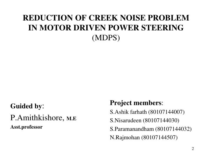 Reduction of creek noise problem in motor driven power steering mdps