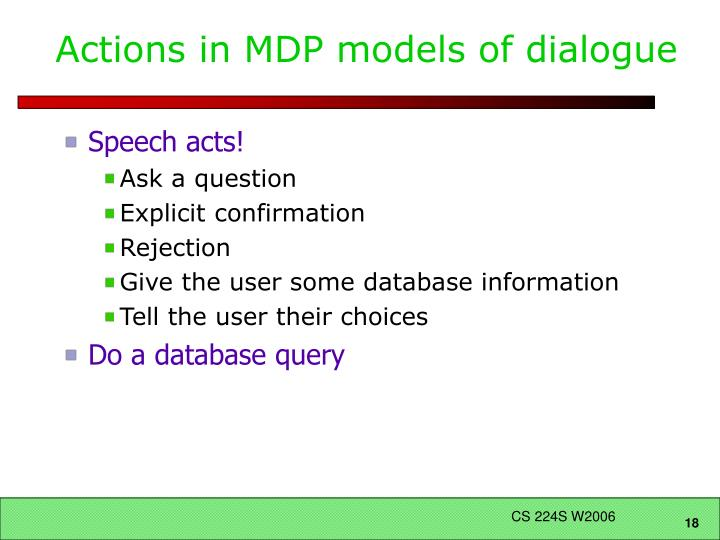 Actions in MDP models of dialogue