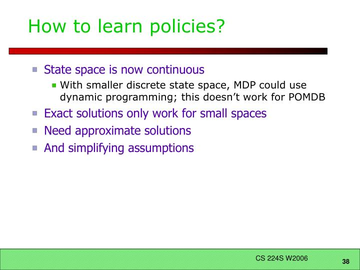 How to learn policies?