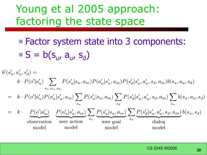 Young et al 2005 approach: factoring the state space