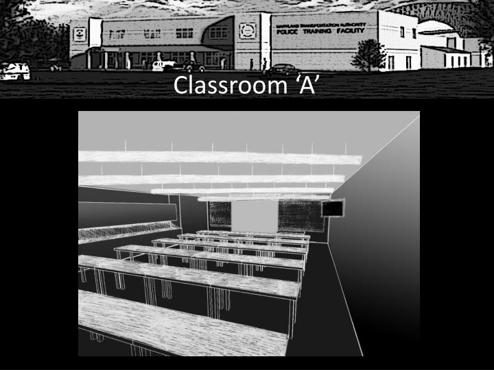 Classroom 'A'