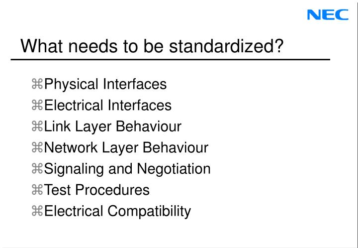 What needs to be standardized?