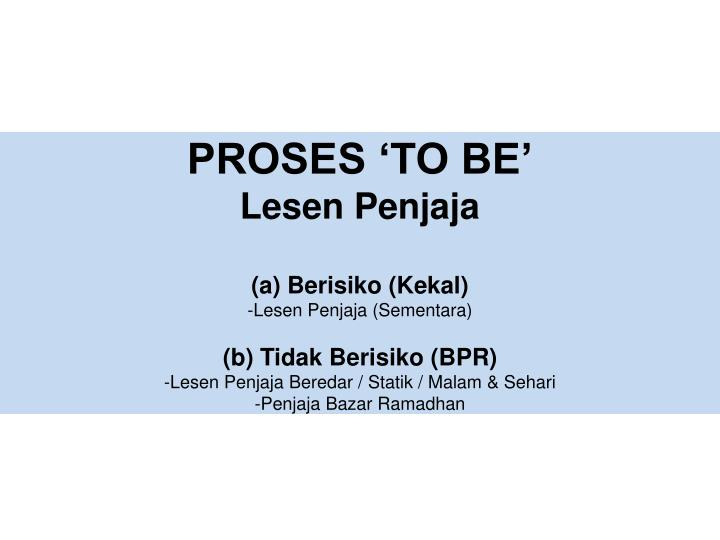 PROSES 'TO BE'