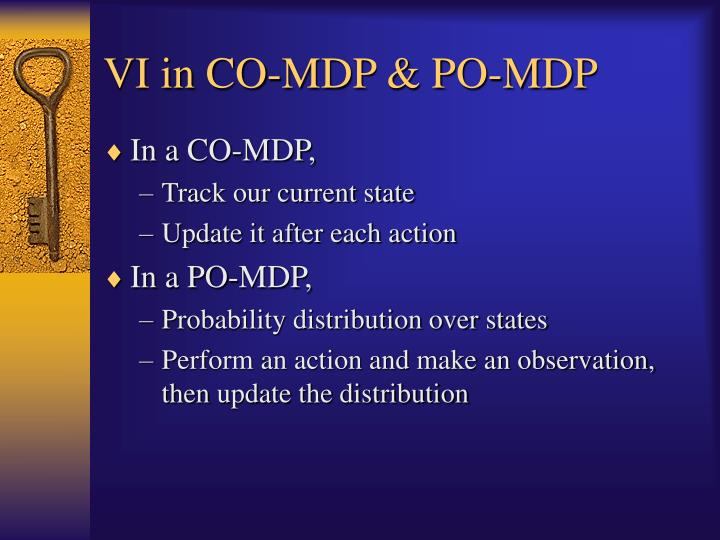 VI in CO-MDP & PO-MDP