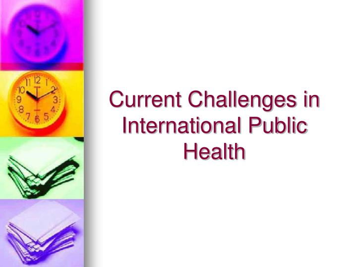 Current Challenges in International Public Health
