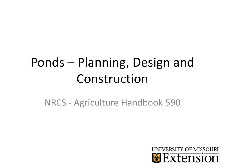 Ponds planning design and construction