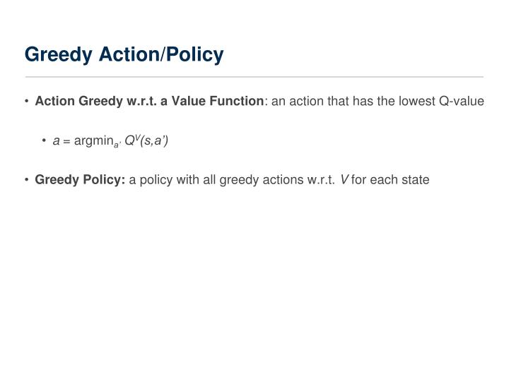 Greedy Action/Policy