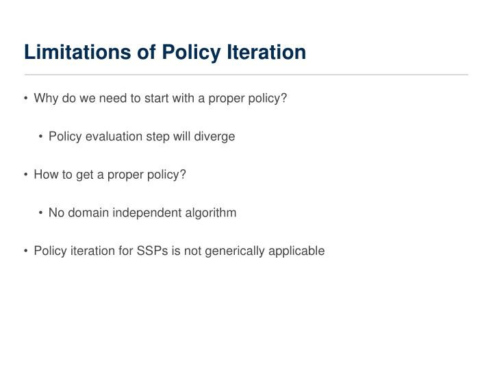 Limitations of Policy Iteration
