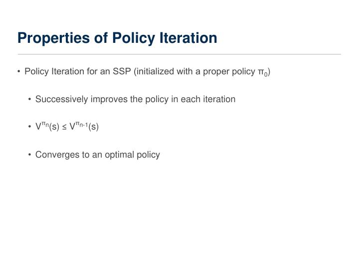 Properties of Policy Iteration