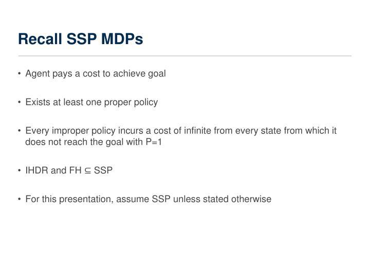 Recall SSP MDPs