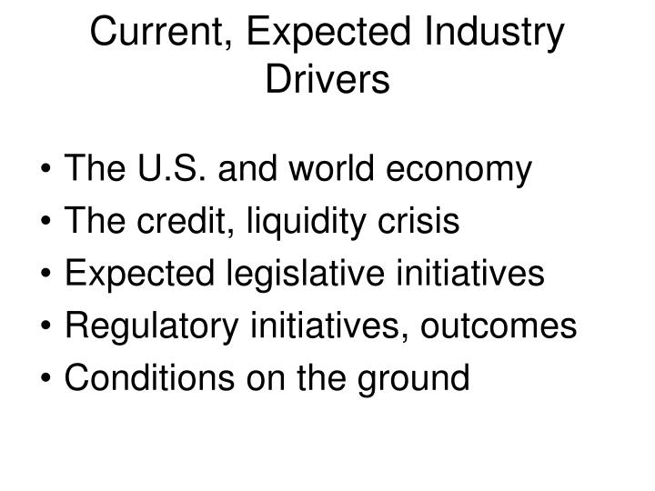 Current expected industry drivers