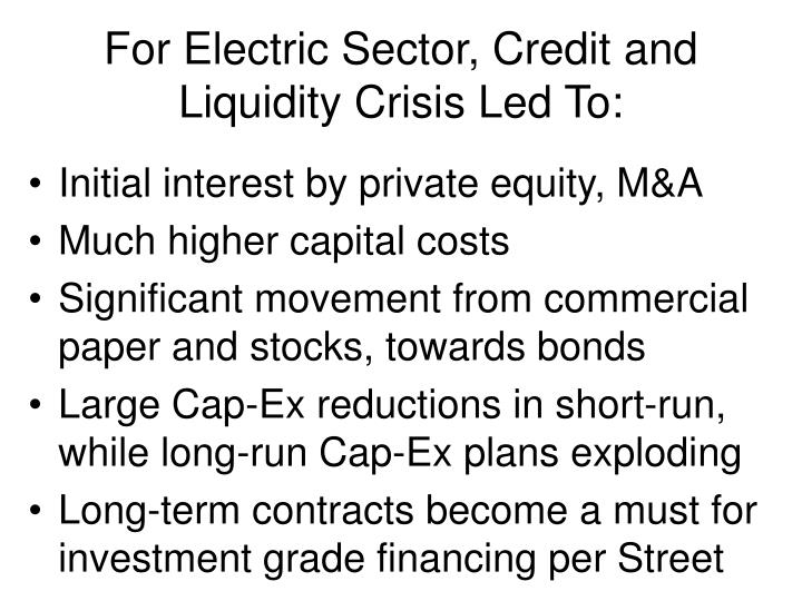 For Electric Sector, Credit and Liquidity Crisis Led To: