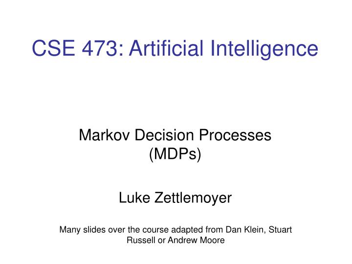 cse 473 artificial intelligence n.