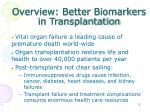 overview better biomarkers in transplantation