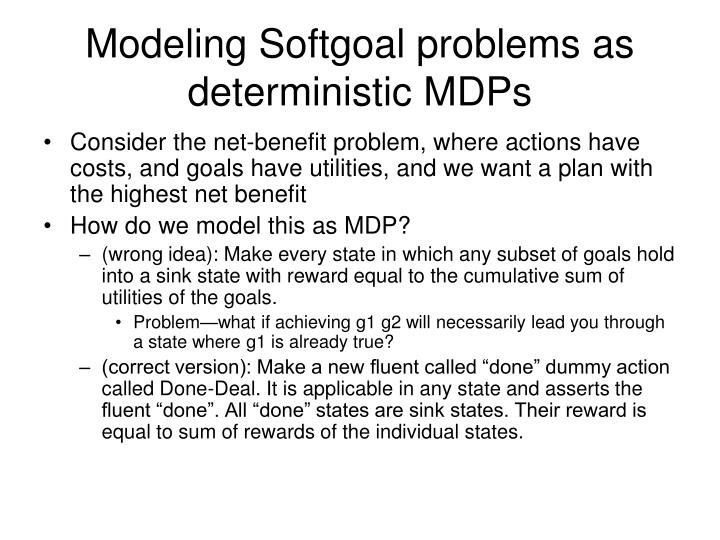 Modeling Softgoal problems as deterministic MDPs