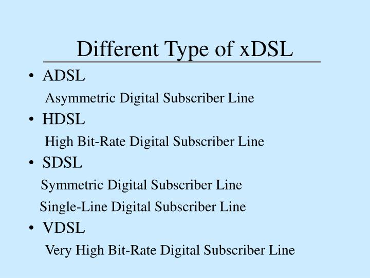 Different type of xdsl