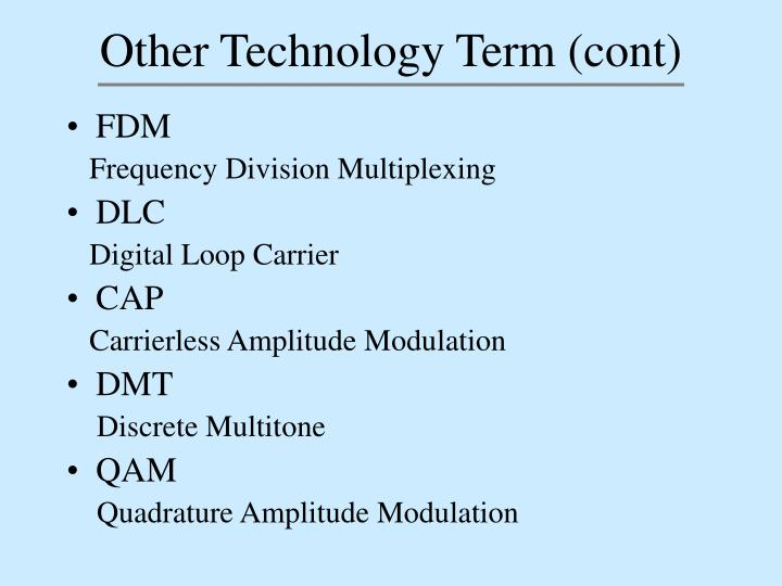 Other Technology Term (cont)