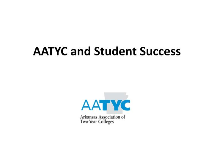 AATYC and Student Success