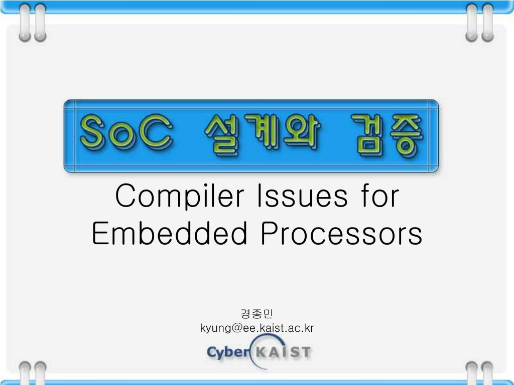 PPT - Compiler Issues for Embedded Processors PowerPoint