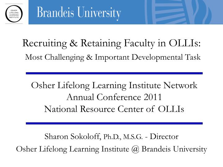 Recruiting retaining faculty in ollis most challenging important developmental task