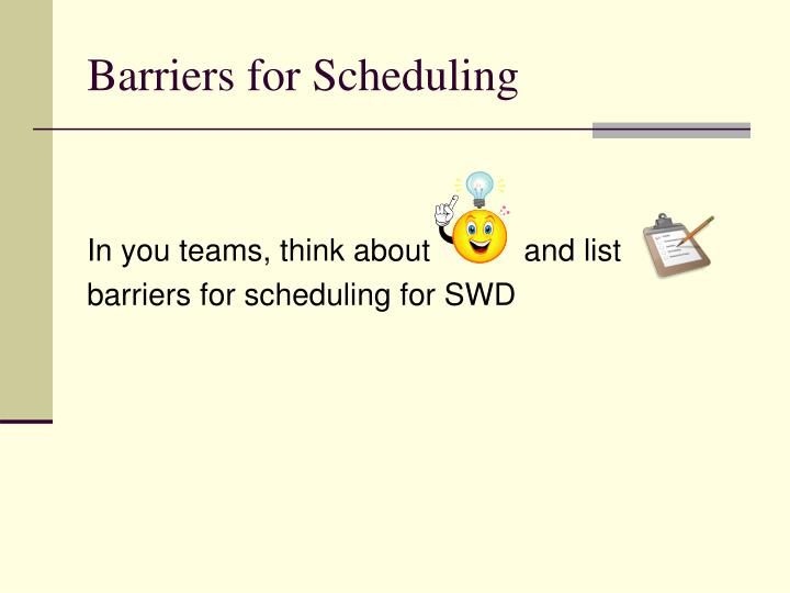 Barriers for Scheduling
