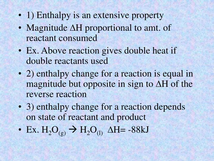 1) Enthalpy is an extensive property