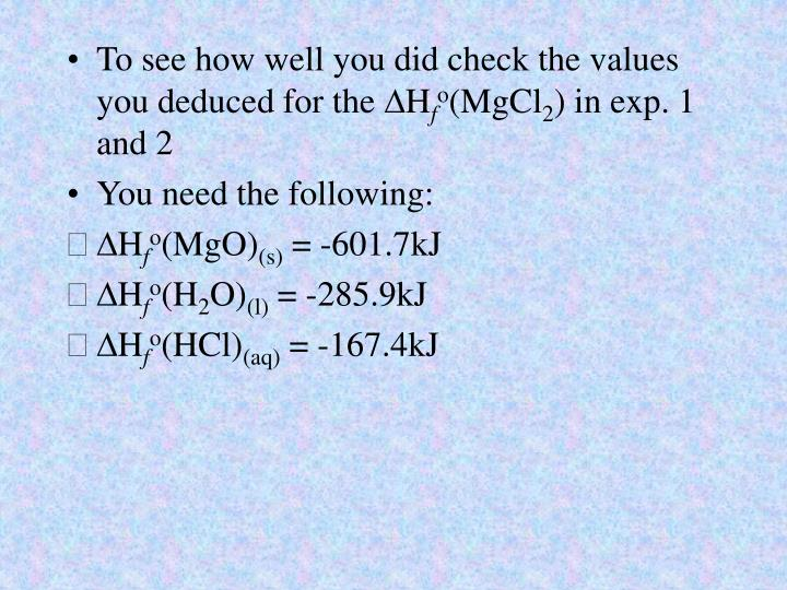 To see how well you did check the values you deduced for the