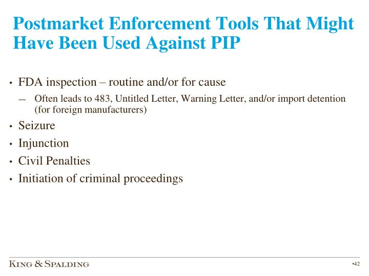 Postmarket Enforcement Tools That Might Have Been Used Against PIP