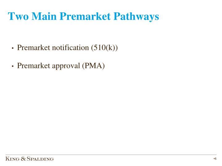 Two Main Premarket Pathways