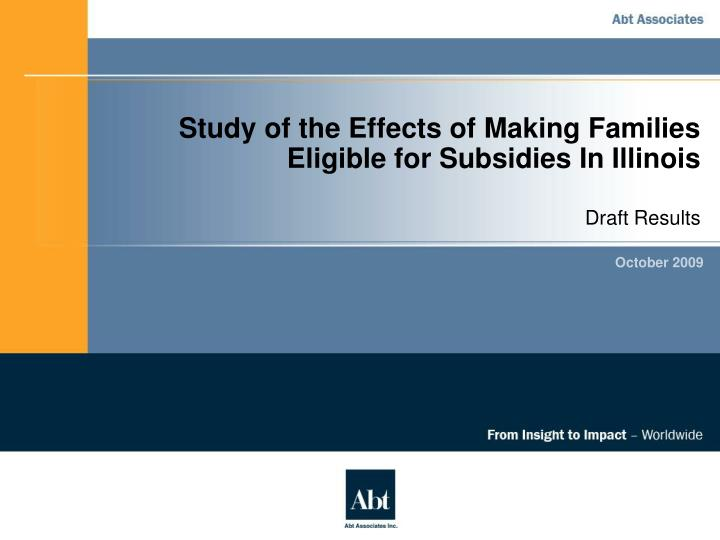 study of the effects of making families eligible for subsidies in illinois