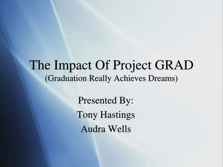 The impact of project grad graduation really achieves dreams