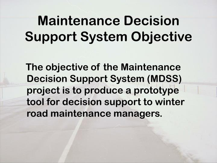 Maintenance decision support system objective