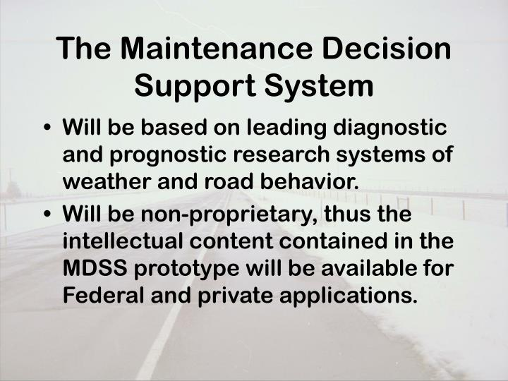The Maintenance Decision Support System